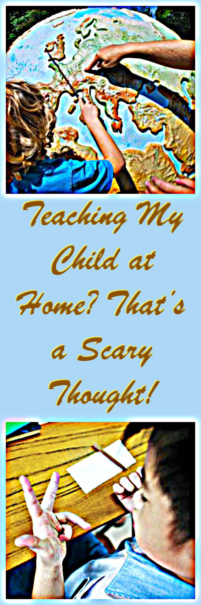 Teaching My Child at Home? That's a Scary Thought!